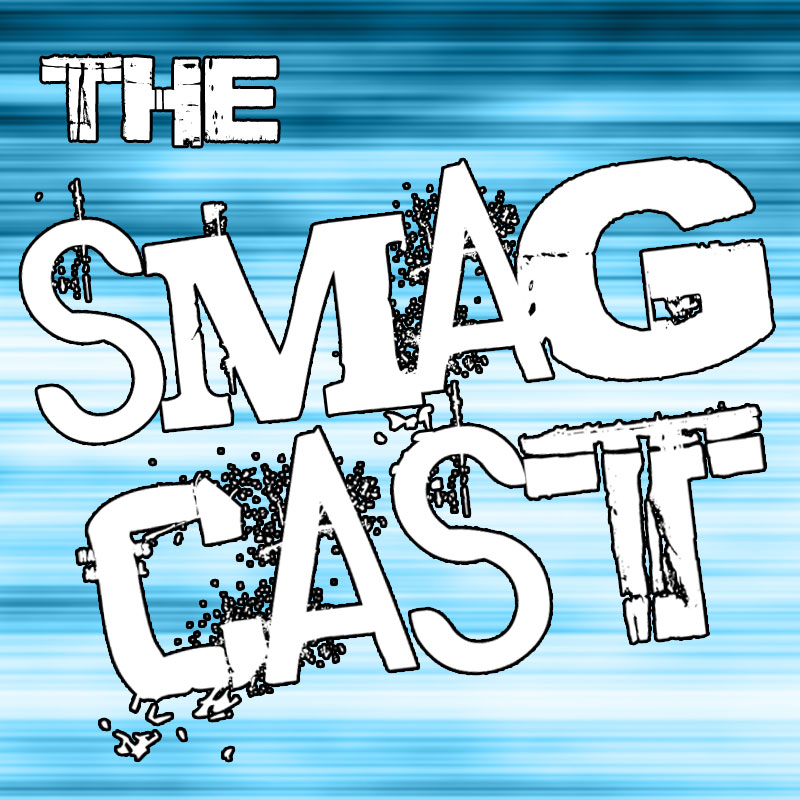 The SMAGcast